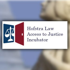 Hofstra Law Access to Justice Incubator