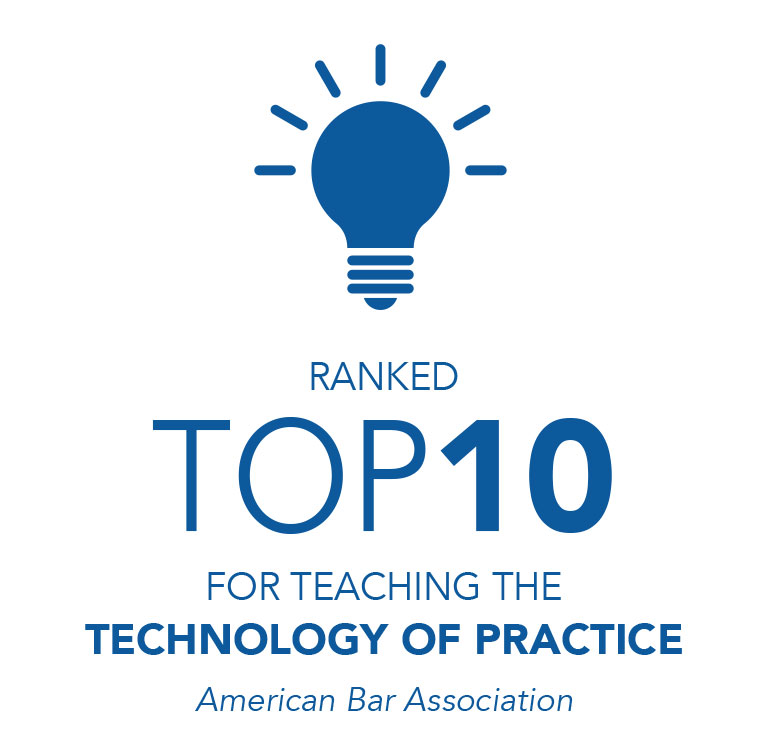 Ranked Top 10 for Teaching the Technology of Practice, American Bar Association